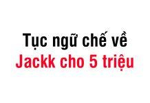 tho che jack cho 5 trieu